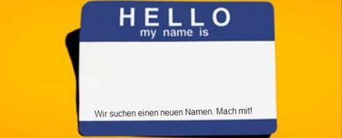 Wir suchen einen neuen Namen